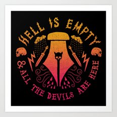 Hell is Empty and All the Devils Are Here Art Print