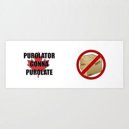 Purolator Gonna Purolate Art Print
