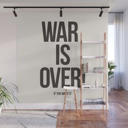 War Is Over! If You Want It Wall Mural