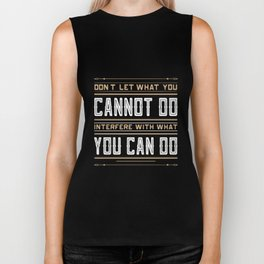 you cannot do interfere with what you can do Inspirational Typography Quote Design Biker Tank