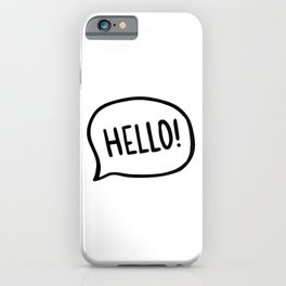 Hello! World! I am here iPhone Case