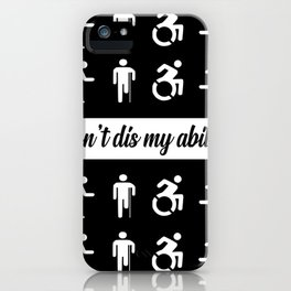 don't dis my ability funny quote iPhone Case