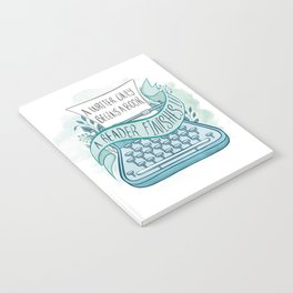 A WRITER ONLY BEGINS A BOOK Notebook