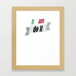 Funny italians do it better italian pride shirt Framed Art Print