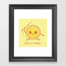 Cute as a button! Framed Art Print