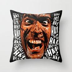 HA! HA! HA!  |  EVIL DEAD 2:  DEAD BY DAWN Throw Pillow