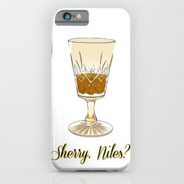 Sherry, Niles? iPhone Case
