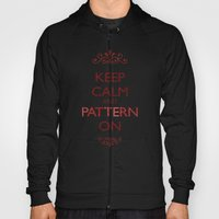 Keep Calm and Pattern On Hoody