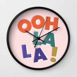 OOH LA LA! colorful french typography Wall Clock