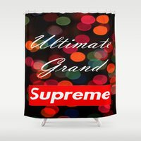 supreme Shower Curtains featuring Ultimate Grand Supreme by Gabrielle Stone