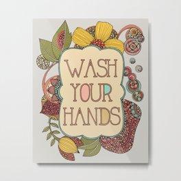 Wash your Hands Metal Print