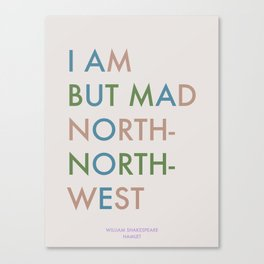 Shakespeare - Hamlet - I Am But Mad North-North-West Canvas Print