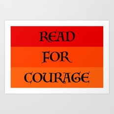 READ FOR COURAGE Art Print