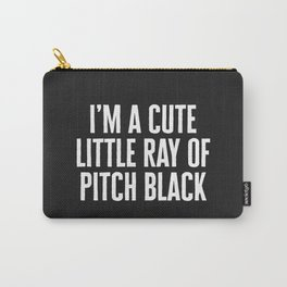 Little Ray Of Pitch Black Funny Quote Carry-All Pouch