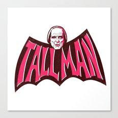 Tall Man - In a Bat Shape Canvas Print