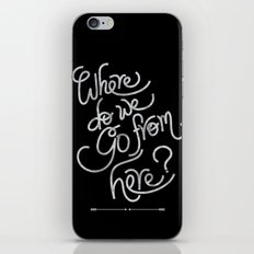 where do we go from here iPhone & iPod Skin