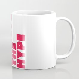 Don't believe the hype Coffee Mug