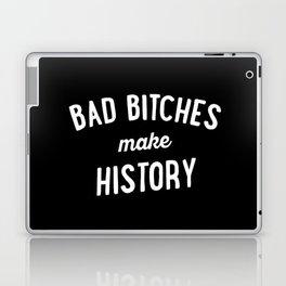 Bad Bitches Make History Laptop & iPad Skin