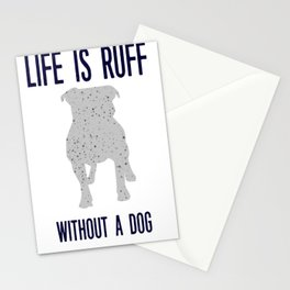Lif is Ruff without a Dog Stationery Cards