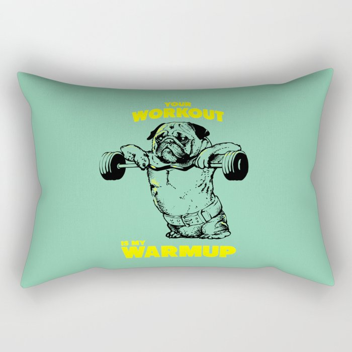 Your workout is my warm up Rectangular Pillow