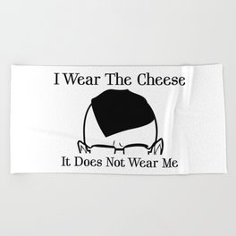 I Wear The Cheese Beach Towel