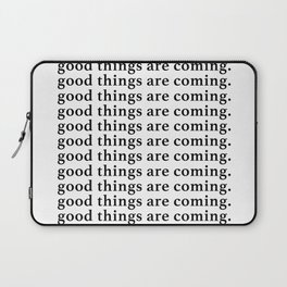 good things are coming Laptop Sleeve