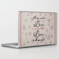 all you need is love Laptop & iPad Skins featuring All You Need Is Love by LLL Creations