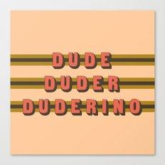 The Dude Duder Duderino (Rule of Threes) Canvas Print