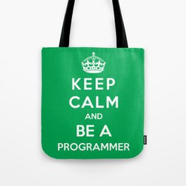 Keep Calm And Be A Programmer Tote Bag