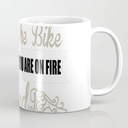 FIRE FIGHTER IS LIKE RIDING A BIKE Coffee Mug