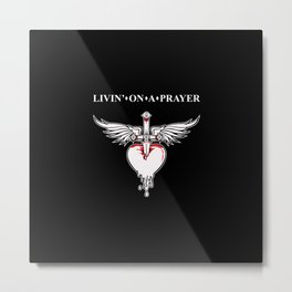 Livin' on a prayer. A rock and roll song. Metal Print