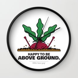 Happy to be Above Ground. Wall Clock