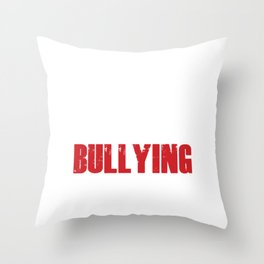 Stop Bullying Stand Up Speak Out Bully Kindness Be Kind Gift Throw Pillow