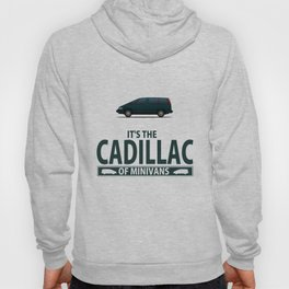 The Cadillac of minivans Hoody