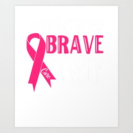 Mom My Was So Brave God Made Her An Angel Memorial Breast Cancer Art Print