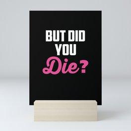 Crazy Nurse But Did You Die? Design Registred Midwife Gift print Mini Art Print