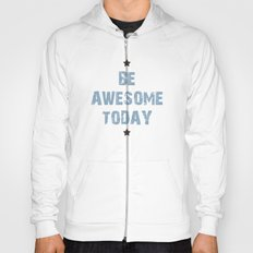 Be Awesome Today Poster Hoody