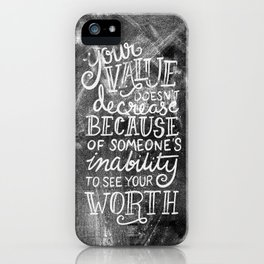 Your Value Quote - Hand Lettering Chalkboard iPhone Case