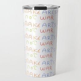 make art not war-anti-war,pacifist,pacifism,art,artist,arte,paz,humanities Travel Mug