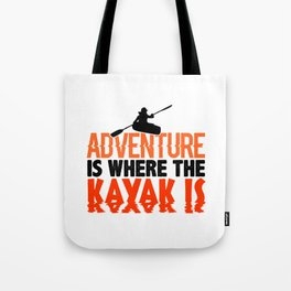 Adventure Is Where the Kayak Is Colorful Tote Bag