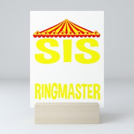 Sis Of The Ringmaster Circus Birthday Party Sister Gifts Mini Art Print