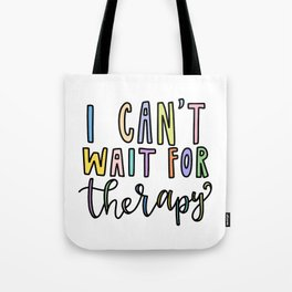 I Can't Wait for Therapy Tote Bag