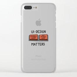 UI Design matters – Missile alert – Test Missile alert   [color] Clear iPhone Case