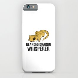Bearded Dragon Whisperer iPhone Case