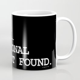 Motivational Quote Not Found 404 Coffee Mug