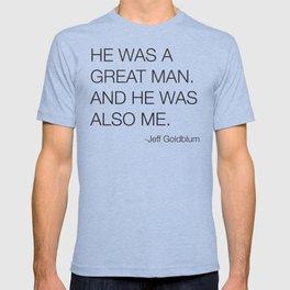 Jeff Goldblum Great Man Quote T-shirt