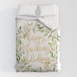 Happy fucking holidays with white flowers Duvet Cover