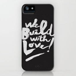 we build with love iPhone Case