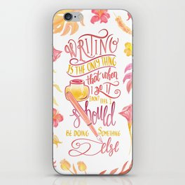 WRITING IS THE ONLY THING iPhone Skin