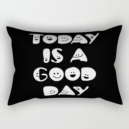Today Is A Good Day! Rectangular Pillow